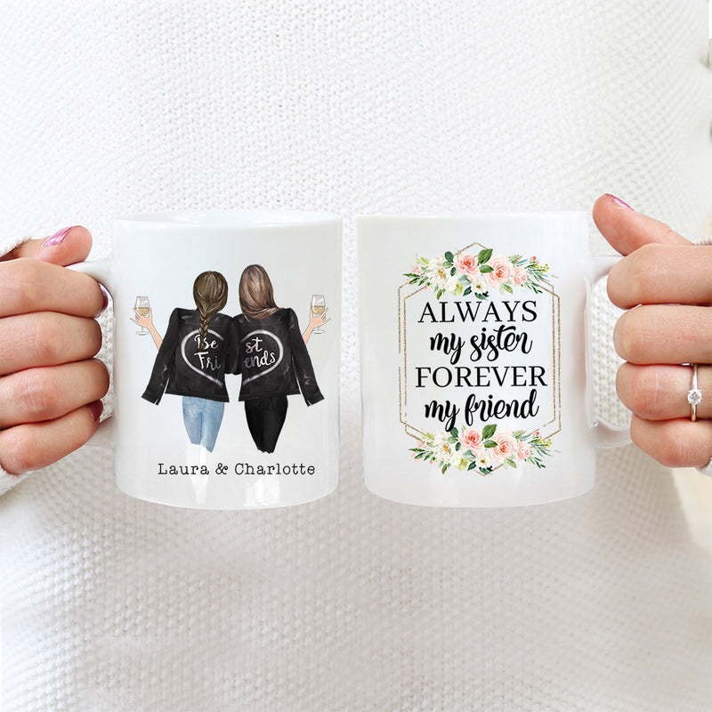 Best Friends Mug - 2 Sisters - Always My Sister Forever My Friend