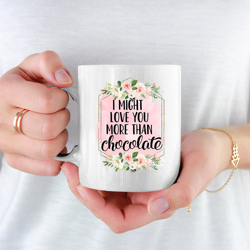 Best Friends Mug - 2 Sisters - I Might Love You More Than Chocolate
