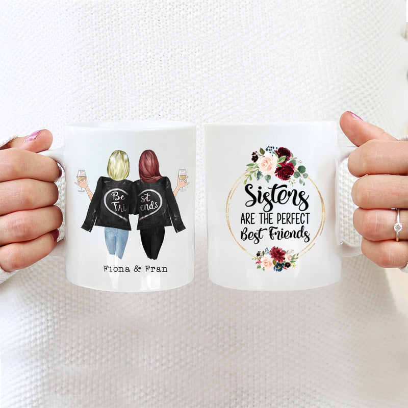 Best Friends Mug - 2 Sisters - Sisters Are The Perfect Best Friends