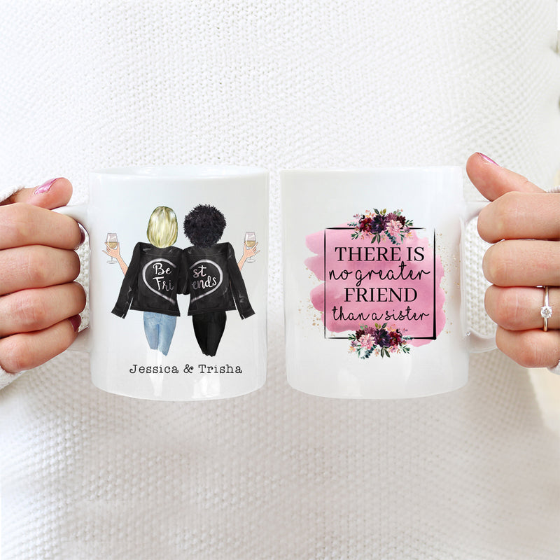 Best Friends Mug - 2 Sisters - There Is No Greater Friend Than A Sister
