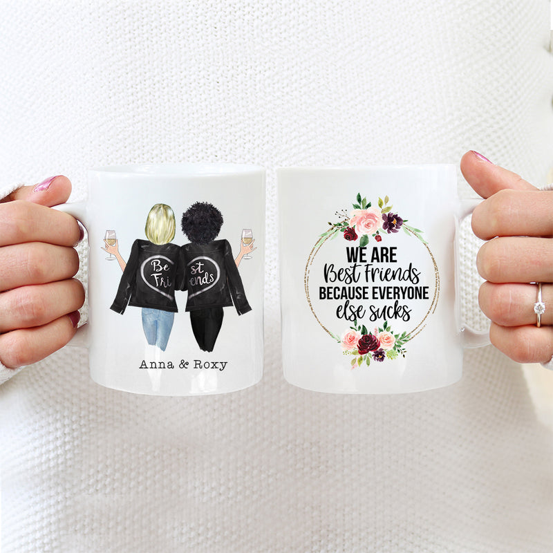 Best Friends Mug - 2 Sisters - We Are Best Friends Because Everyone Else Sucks
