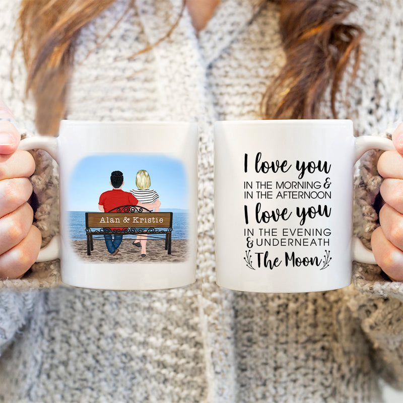 Couples Mug - Personalised Valentines Mug - I Love You In The Morning And In The Afternoon I Love You In The Evening And Underneath The Moon