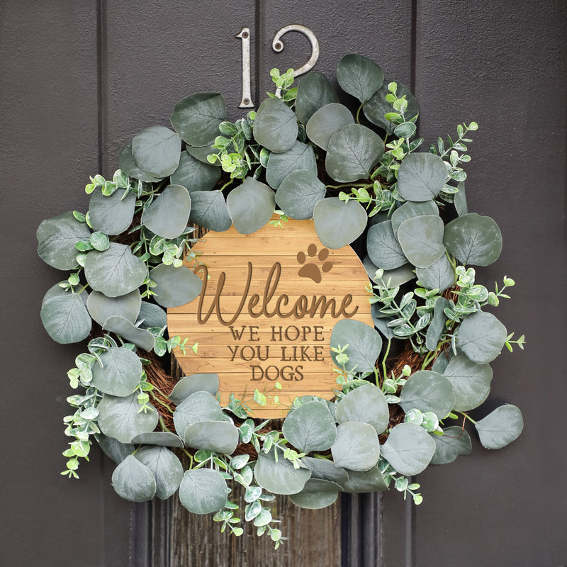 Large Eucalyptus Wreath - Personalised Dog Wreath - Welcome We Hope You Like Dogs