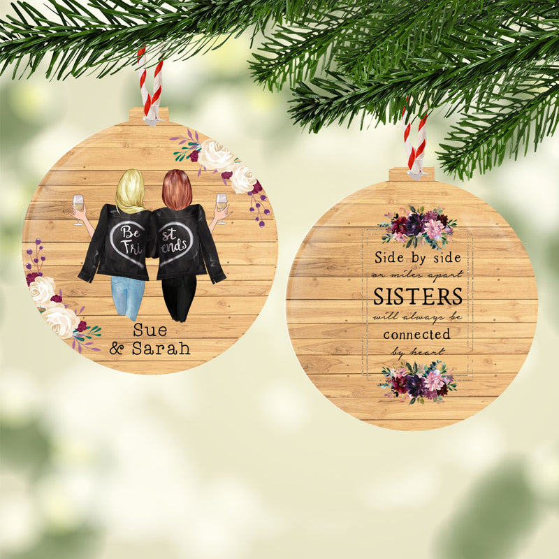 Personalised Christmas Decoration - 2 Girls - Side By Side Or Miles Apart Sisters Are Always Connected By Heart