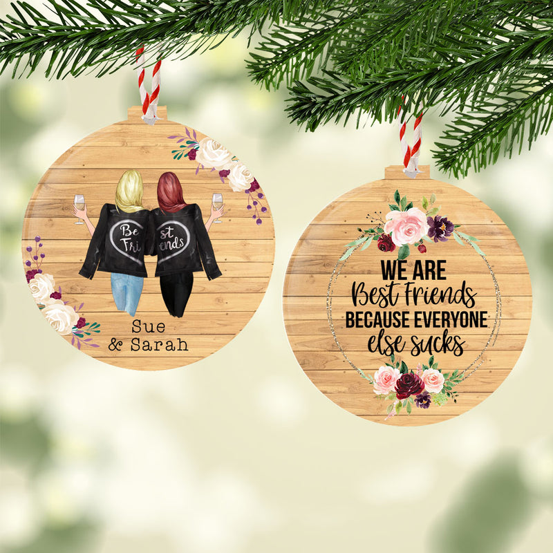 Personalised Christmas Decoration - 2 Girls - We Are Best Friends Because Everyone Else Sucks