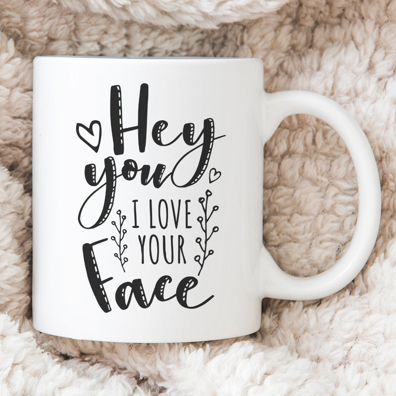 Personalised Gift For Partner - Personalised Valentines Mug - Hey You I Like Your Face