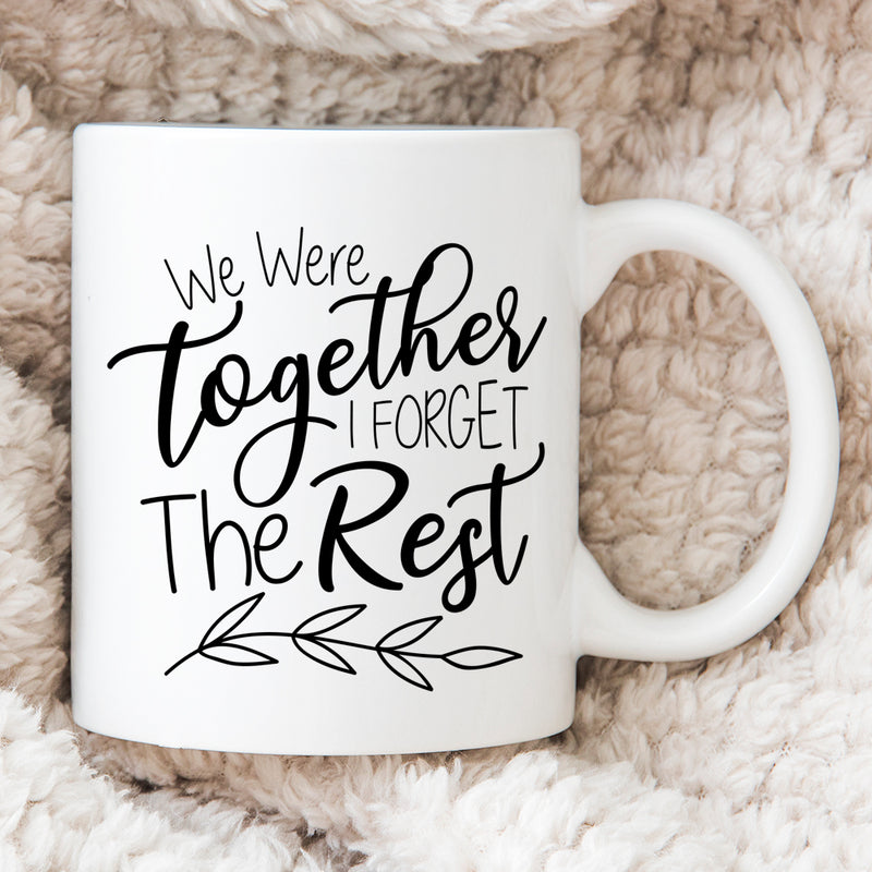 Personalised Valentines Day Gift - Happy Couple - We Were Together I Forget The Rest