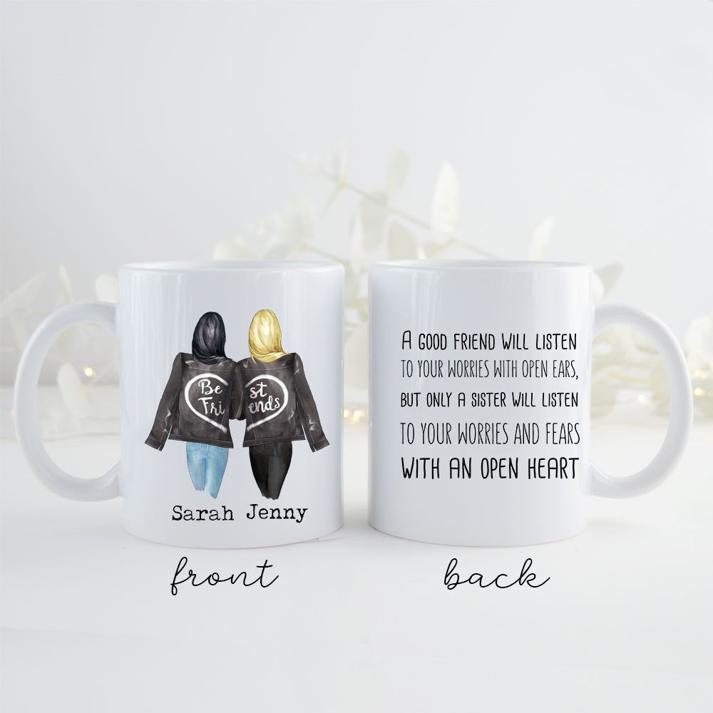 Personalised Mug - Two Sisters - A good friend will listen to your worries with open ears, but only a sister will listen to your worries and fears with an open heart