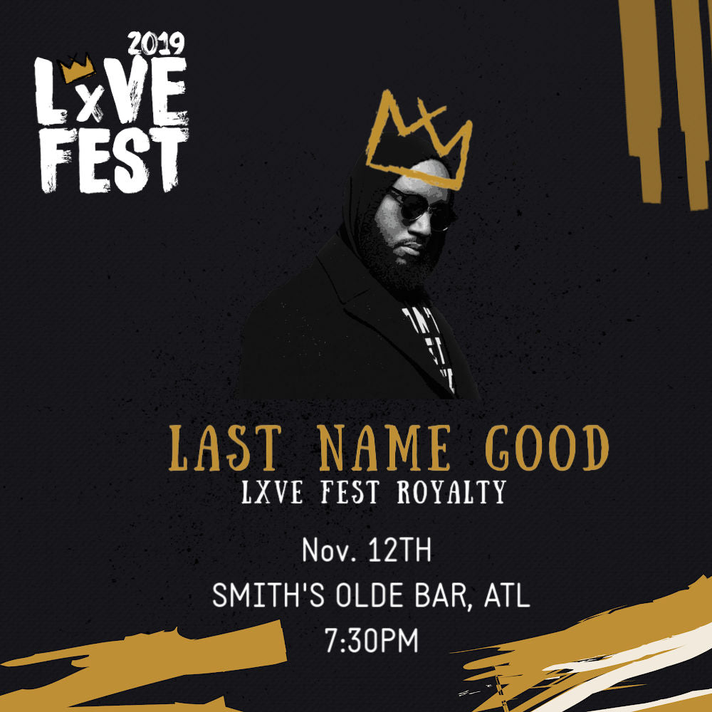 LxVE Fest 2019 Presents: Last Name Good