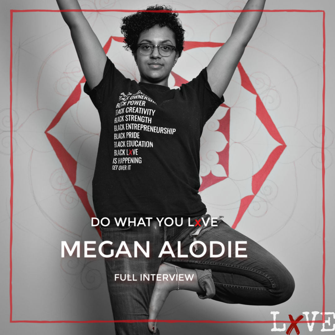"""Do What You LxVE"" with Megan Alodie"