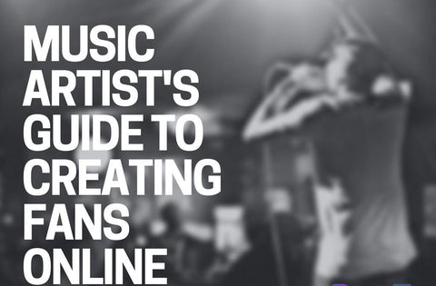 Music Artist's Guide to Creating Fans Online (eBook)