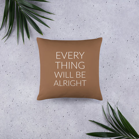 Everything Will Be Alright Pillow