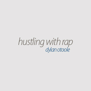 Hustling With Rap by Dylan