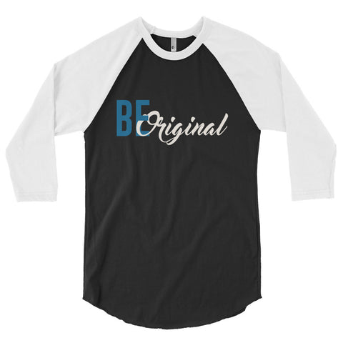 Be Original 3/4 Sleeve Raglan Unisex Shirt