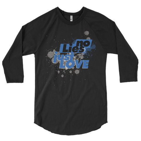 No Lies Just Love 3/4 Sleeve Raglan Unisex Shirt
