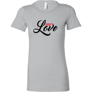 Show Love Bella Women's Shirt