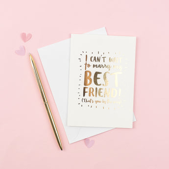 'I Can't Wait To Marry My Best Friend!' Wedding Card