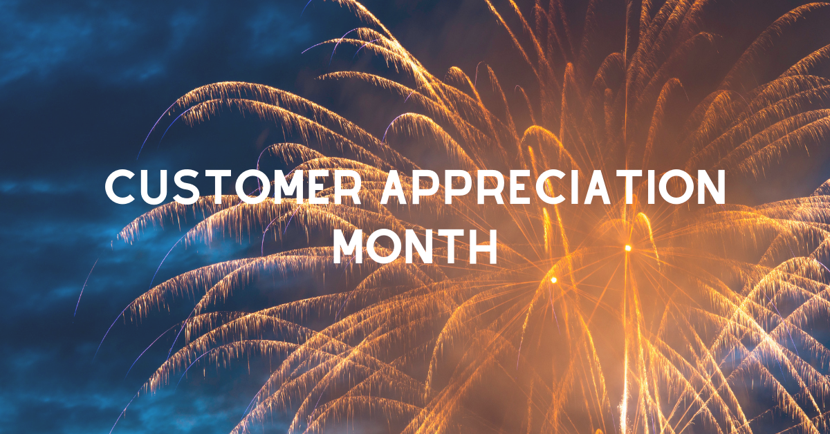 Customer Appreciation Month and More