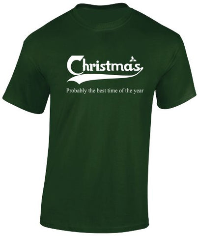 """Christmas. Probably the best time of the year."" Christmas T-Shirt."