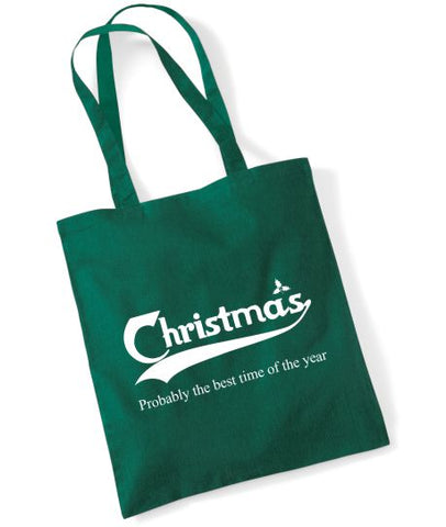 """Christmas. Probably the best time of the year."" Tote Bag"