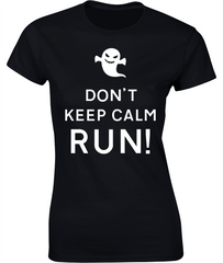 Don't Keep Calm - RUN! Halloween T-Shirt.