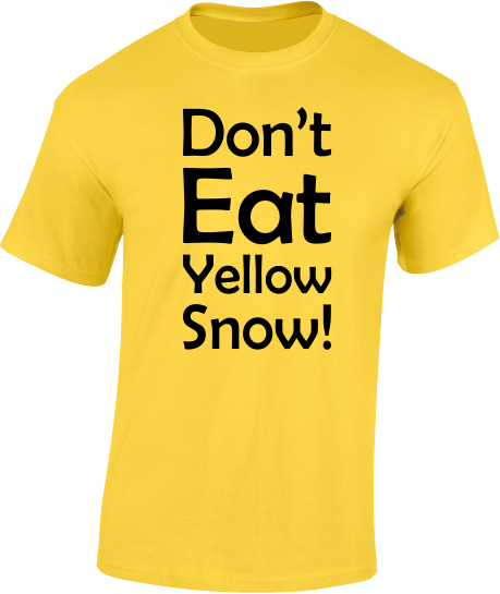 Don't Eat Yellow Snow. Christmas Mens T-Shirt