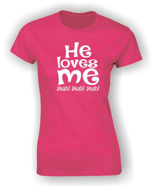 He loves me Yeah! Yeah! Yeah! Valentine's T-Shirt