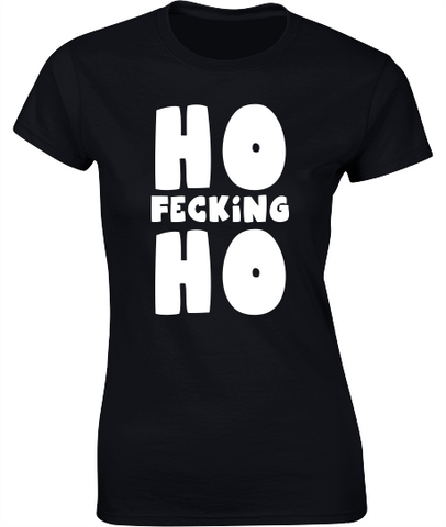 HO Fecking HO Funny Christmas Ladies Crew Neck T-Shirt
