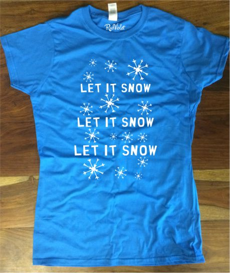 """Let it Snow"" Christmas T-Shirt - Ladies Crew Neck"