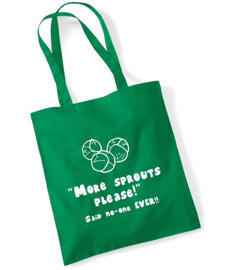 """More Sprouts Please Said No-One EVER!!"" Christmas Tote Bag"