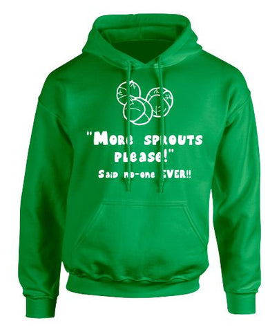 """More Sprouts Please - Said No-One Ever!"" Christmas Hoodie - Adult"