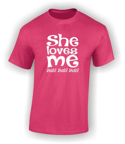 She loves me Yeah! Yeah! Yeah! Valentine's T-Shirt
