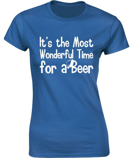 The Most Wonderful Time for a Beer. Christmas T-Shirt - Ladies Crew Neck
