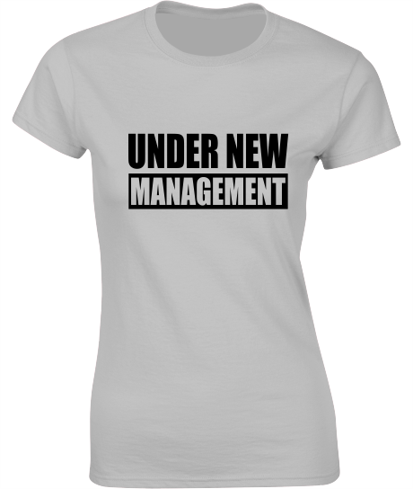 'Under New Management' - Valentine's T-Shirt