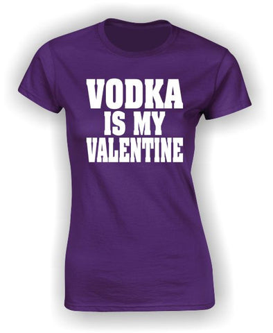 'Vodka is my Valentine' T-Shirt