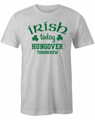 'Irish Today Hungover Tomorrow' T-Shirt.
