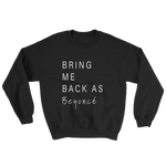 Bring Me Back As Queen B sweatshirt