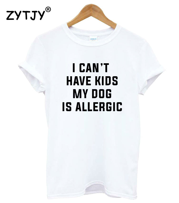 I Can't Have Kids My Dog is Allergic Women's T-shirt - Black Paw Store