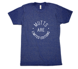 Mutts Are Limited Edition T-shirt