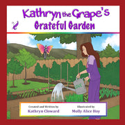 Kathryn the Grape's Grateful Garden