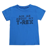 blue Ask Me About My T-Rex T-shirt Dinosaur loving children novelty fearsome lovely quirky gift Jurassic triassic top Tee t-shirts t-shirt t-rex roar rex novelty gift novelty Me kids jurrasic girls girl funs funny fun family fun dinosaurs dino creteceous comedy clothing clothes childrens child cheeky boys boy