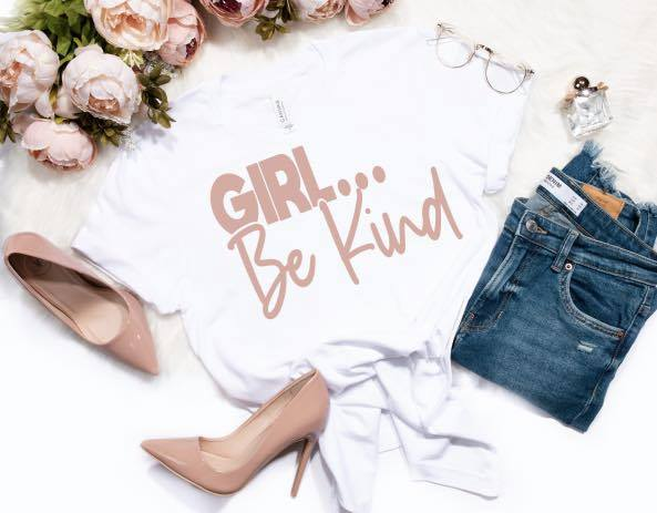 Girl ... Be Kind T-Shirt
