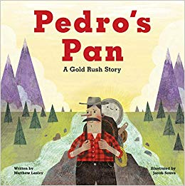 Pedro's Pan: A Gold Rush Story