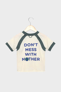 Don't Mess With Mother Earth Tee (baby)