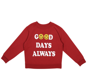 Good Days Always Sweatshirt