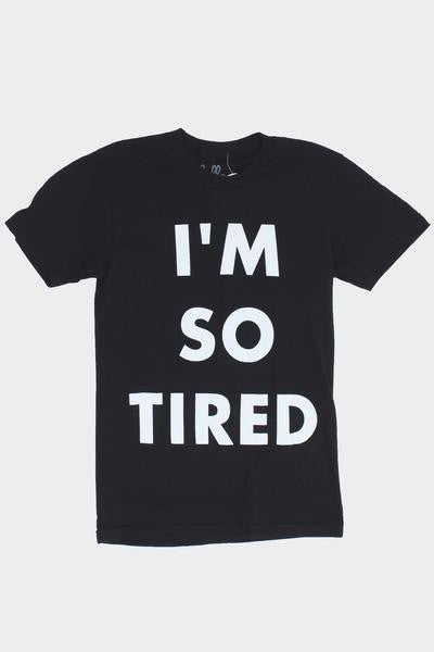 I'm So Tired Tee Adult