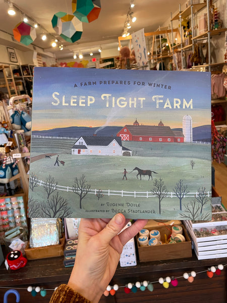 Sleep Tight Farm: A Farm Prepares for Winter