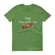 The Future is NOT - Soft T-Shirt