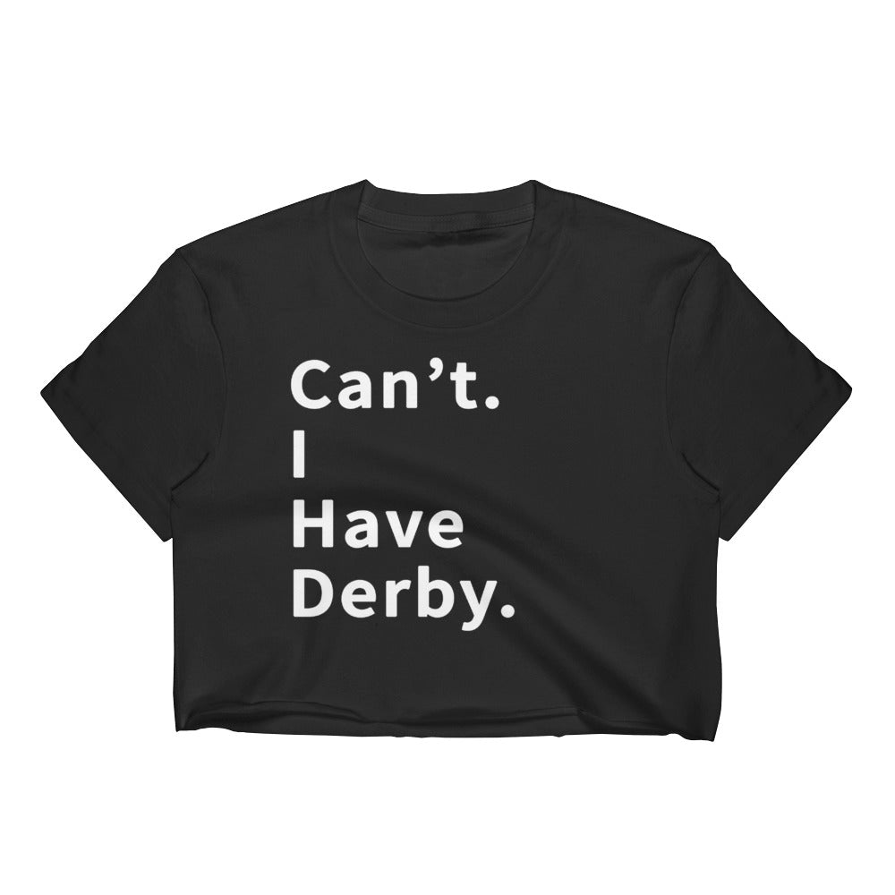 Can't I Have Derby - Crop Top