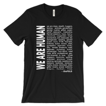 "Gender Free ""We Are Human"" Soft Tee"